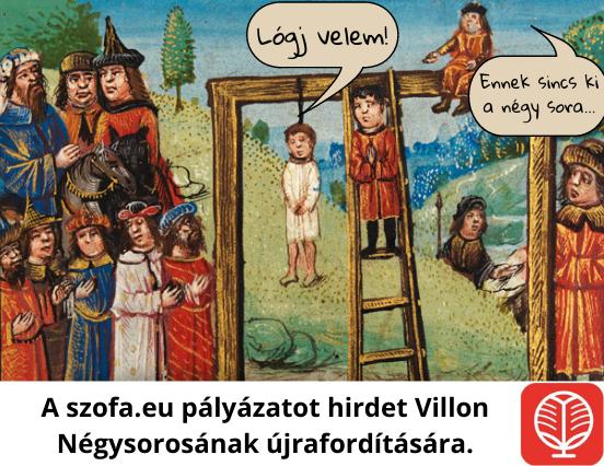 Lógj velünk! - Műfordítói pályázat Villon Négysorosára.